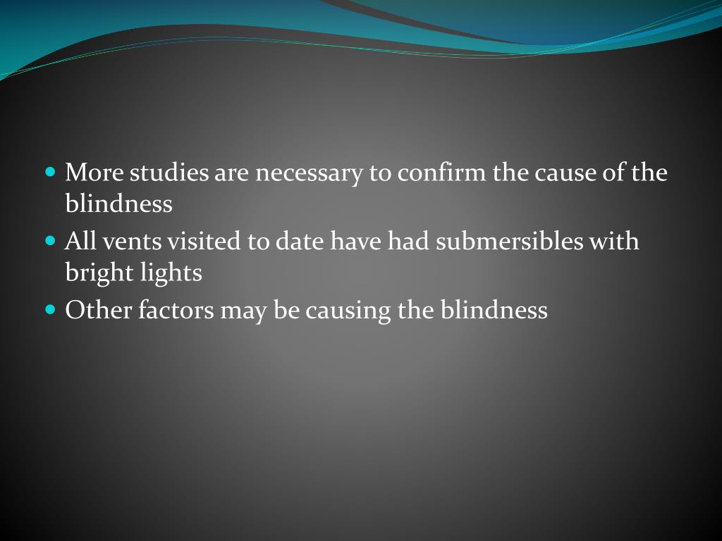 More studies are necessary to confirm the cause of the blindness