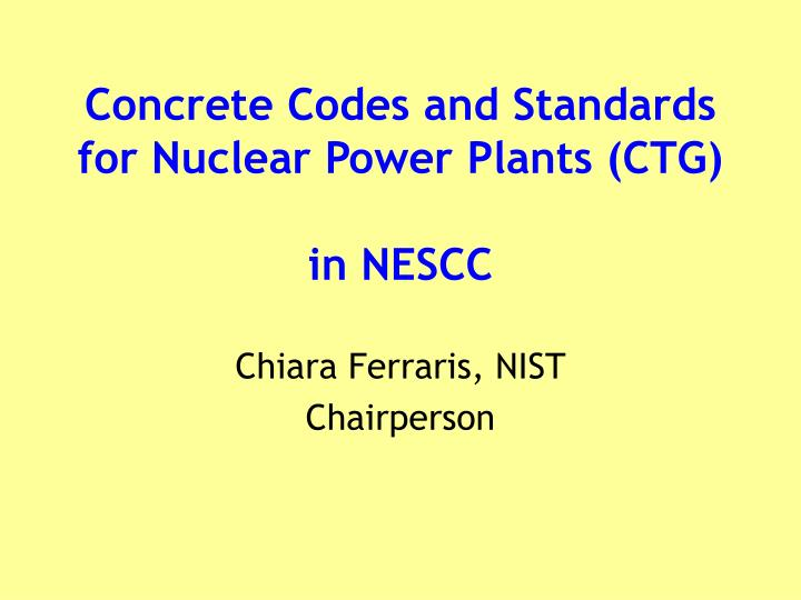 concrete codes and standards for nuclear power plants ctg in nescc n.