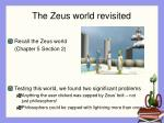 the zeus world revisited