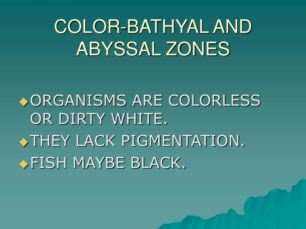 COLOR-BATHYAL AND ABYSSAL ZONES