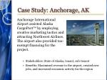 case study anchorage ak