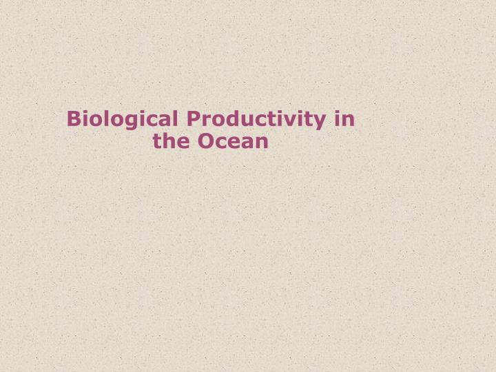 Biological productivity in the ocean
