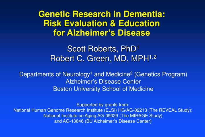 genetic research in dementia risk evaluation education for alzheimer s disease n.