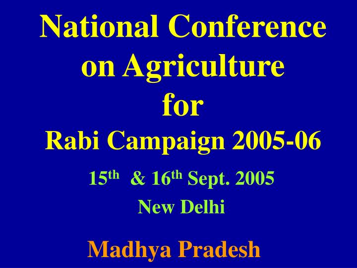 national conference on agriculture for rabi campaign 2005 06 n.