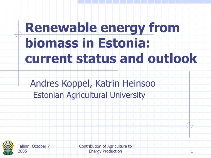 renewable energy from biomass in estonia current status and outlook n.