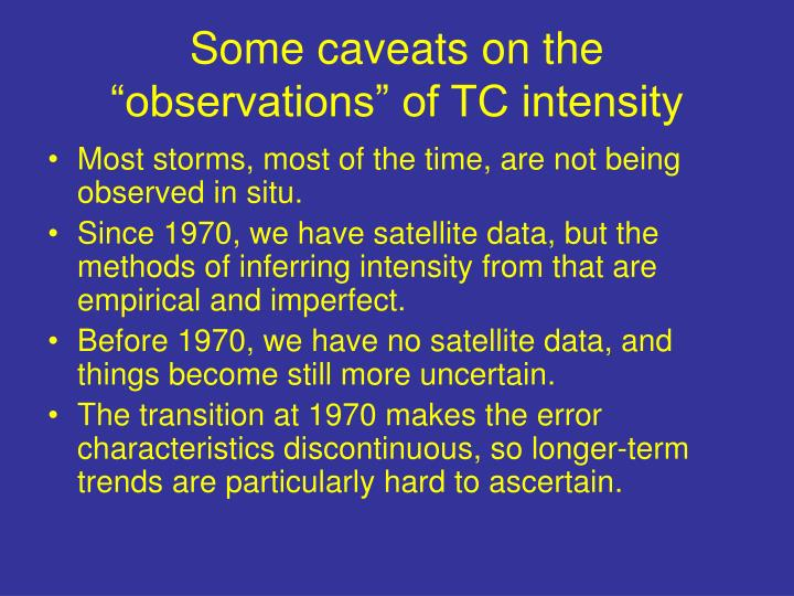 """Some caveats on the """"observations"""" of TC intensity"""