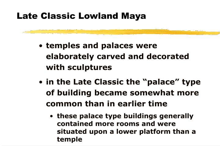 Late Classic Lowland Maya