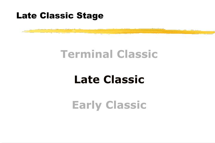 Late Classic Stage