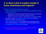 2 is there a link to modern trends in home cleanliness and hygiene