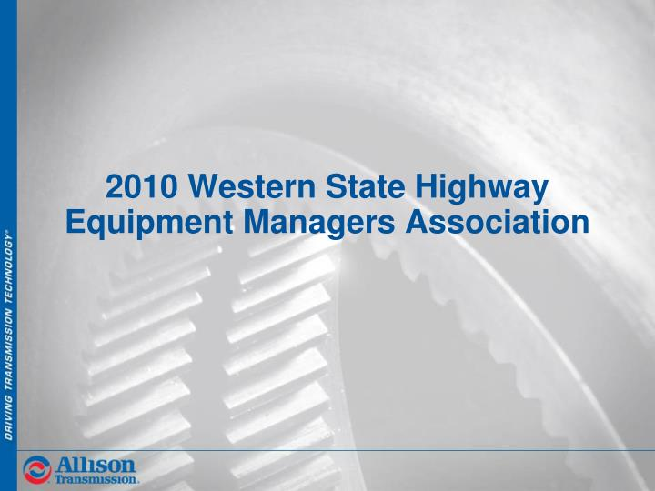 2010 western state highway equipment managers association n.