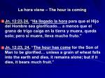 la hora viene the hour is coming14