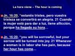 la hora viene the hour is coming16
