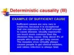 deterministic causality iii