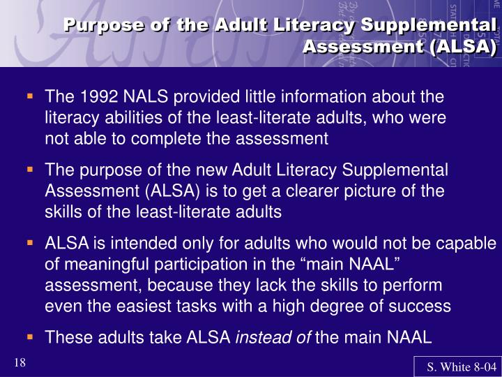 Purpose of the Adult Literacy Supplemental Assessment (ALSA)