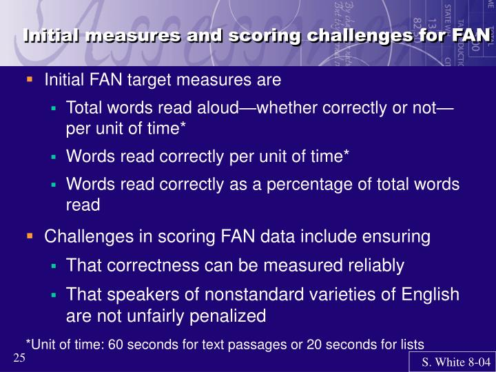 Initial measures and scoring challenges for FAN