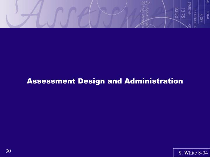 Assessment Design and Administration