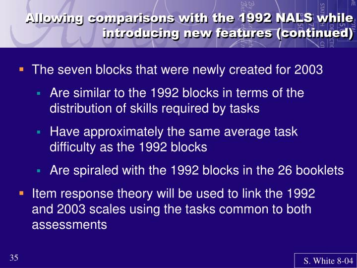 Allowing comparisons with the 1992 NALS while introducing new features (continued)