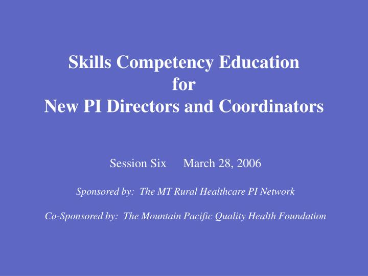 skills competency education for new pi directors and coordinators n.