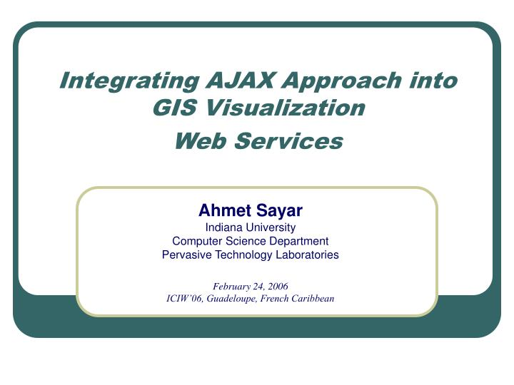 integrating ajax approach into gis visualization web services n.