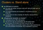 clusters vs stand alone