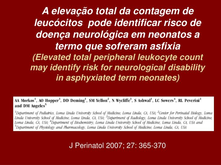 A elevação total da contagem de leucócitos  pode identificar risco de doença neurológica em neo...