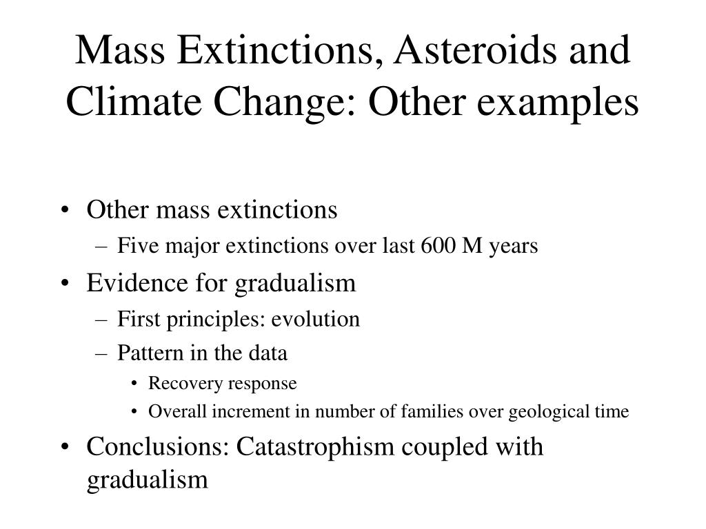 Mass Extinctions, Asteroids and Climate Change: Other examples