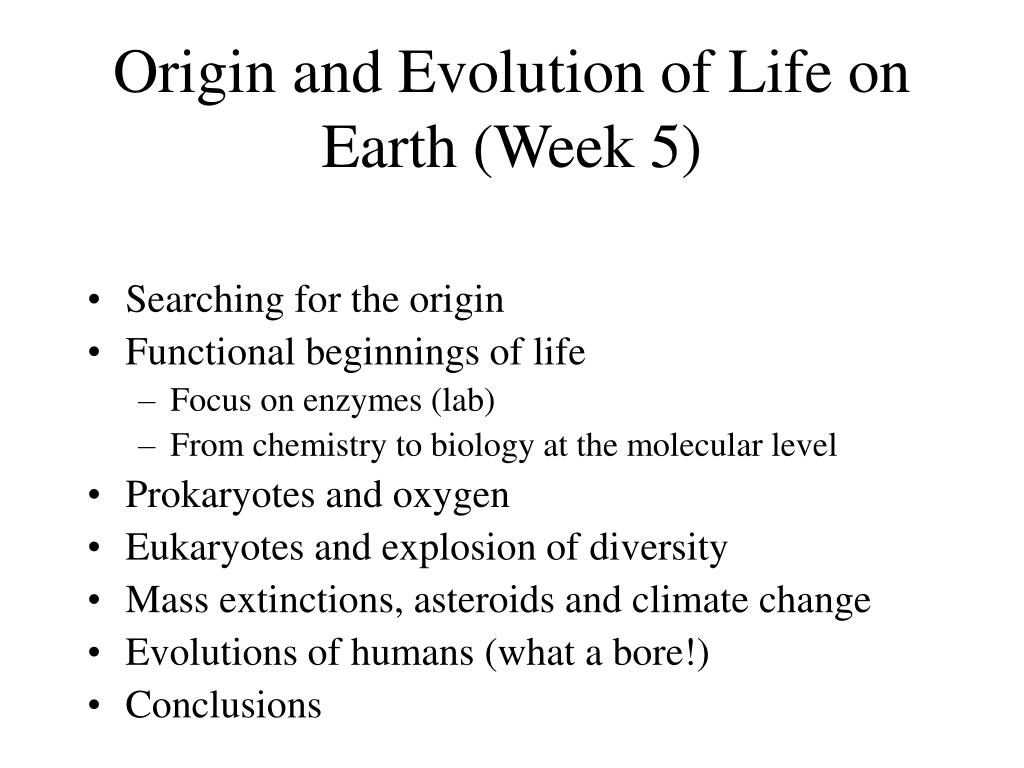 Origin and Evolution of Life on Earth (Week 5)