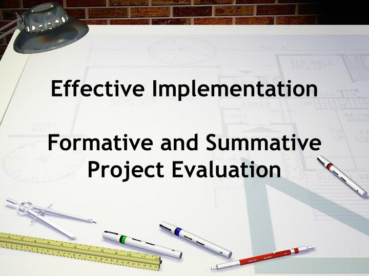 effective implementation formative and summative project evaluation n.