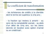 le coefficient de transformation6