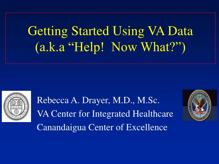 getting started using va data a k a help now what n.