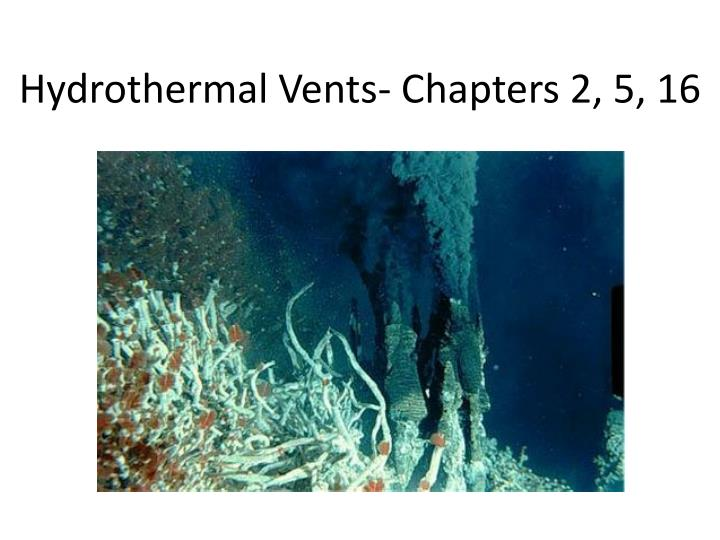 Hydrothermal vents chapters 2 5 16