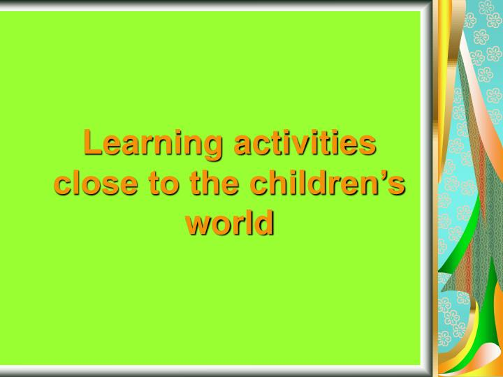 learning activities close to the children s world n.