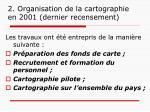 2 organisation de la cartographie en 2001 dernier recensement