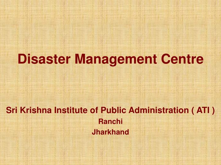 disaster management centre n.