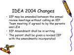 idea 2004 changes