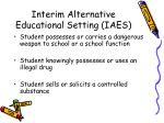 interim alternative educational setting iaes