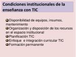 condiciones institucionales de la ense anza con tic
