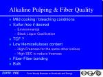 alkaline pulping fiber quality