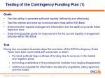 testing of the contingency funding plan 1