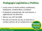 pedagog a legislativa y pol tica