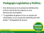pedagog a legislativa y pol tica1