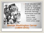 george washington carver 1864 1943