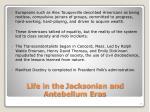 life in the jacksonian and antebellum eras