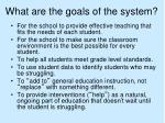 what are the goals of the system