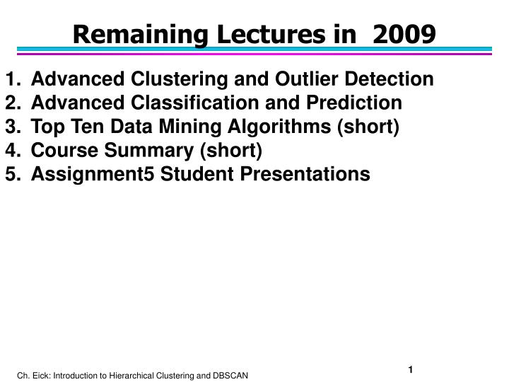 remaining lectures in 2009 n.