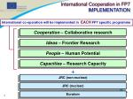 international co operation will be implemented in each fp7 specific programme