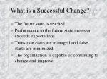 what is a successful change