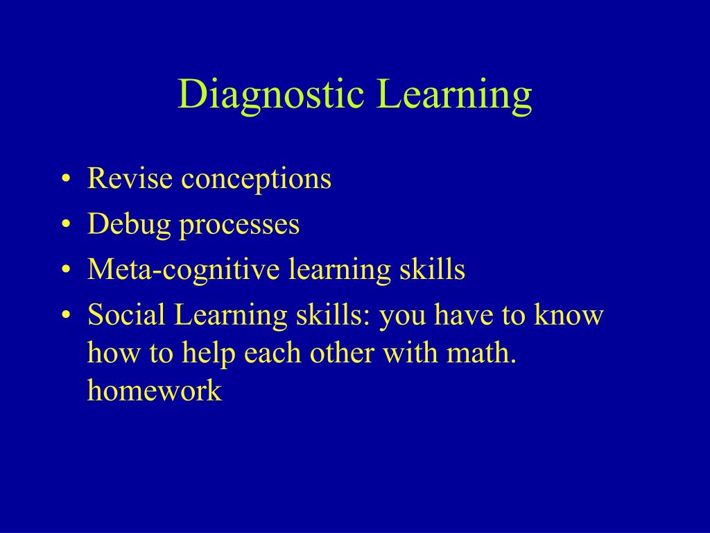 Diagnostic Learning