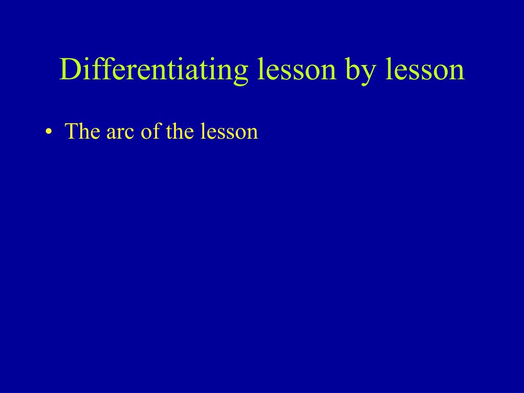 Differentiating lesson by lesson