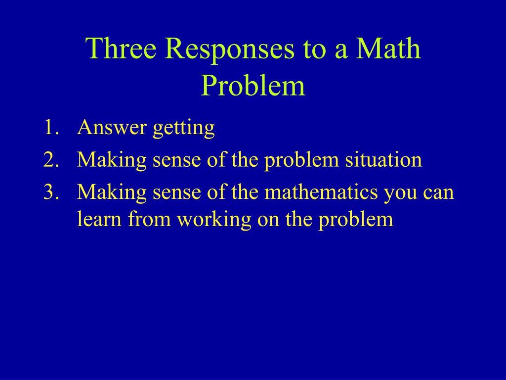 Three Responses to a Math Problem